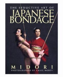 The Seductive Art of Japanese Bondage Book by Midori