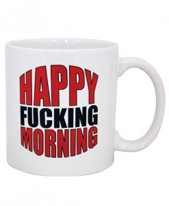 Attitude Mug Happy Fucking Morning - 22 oz