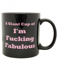 Attitude Mug A Giant Cup of I'm Fucking Fabulous